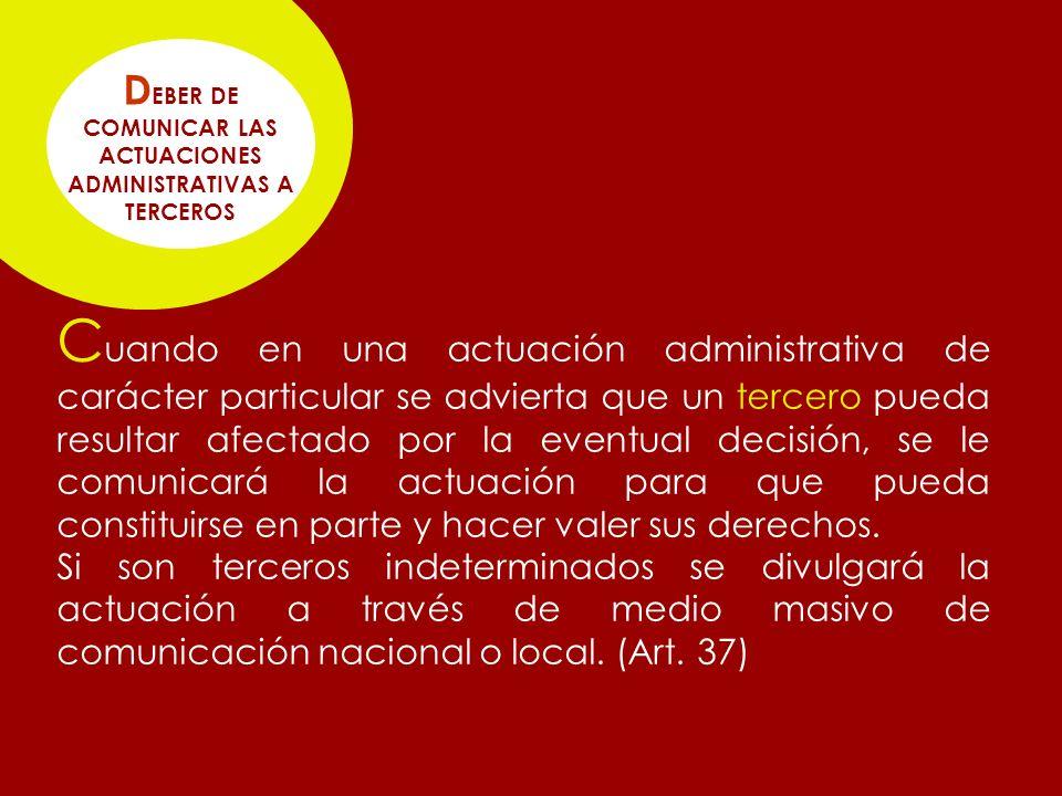 DEBER DE COMUNICAR LAS ACTUACIONES ADMINISTRATIVAS A TERCEROS