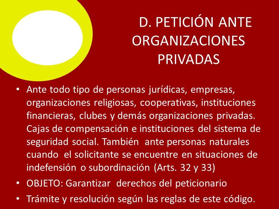 D. PETICIÓN ANTE ORGANIZACIONES PRIVADAS