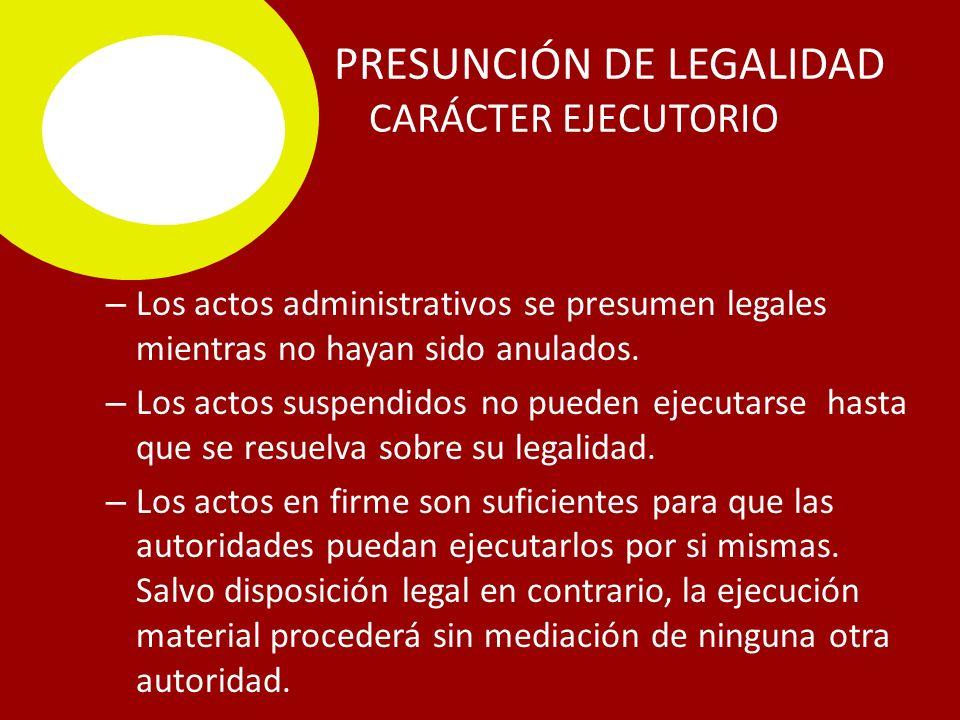 PRESUNCIÓN DE LEGALIDAD C CARÁCTER EJECUTORIO
