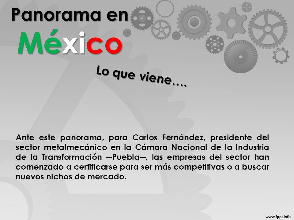 Panorama en México Lo que viene….