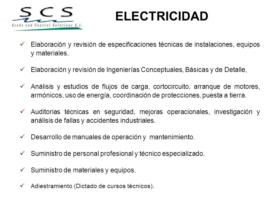 ELECTRICIDAD Elaboración y revisión de especificaciones técnicas de instalaciones, equipos y materiales.