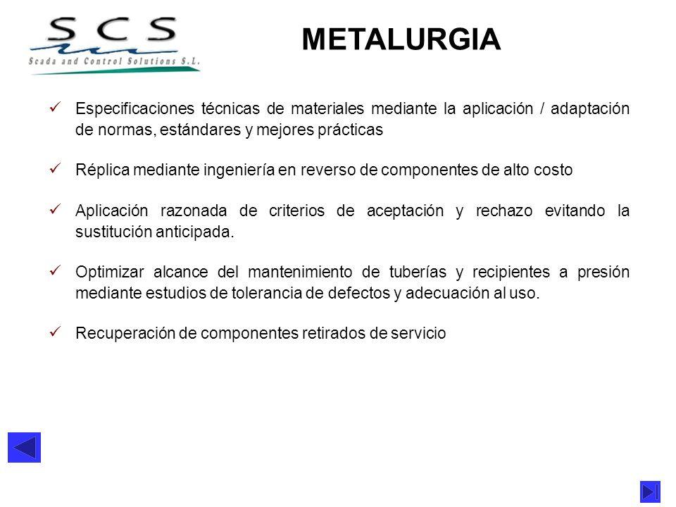 METALURGIA Especificaciones técnicas de materiales mediante la aplicación / adaptación de normas, estándares y mejores prácticas.