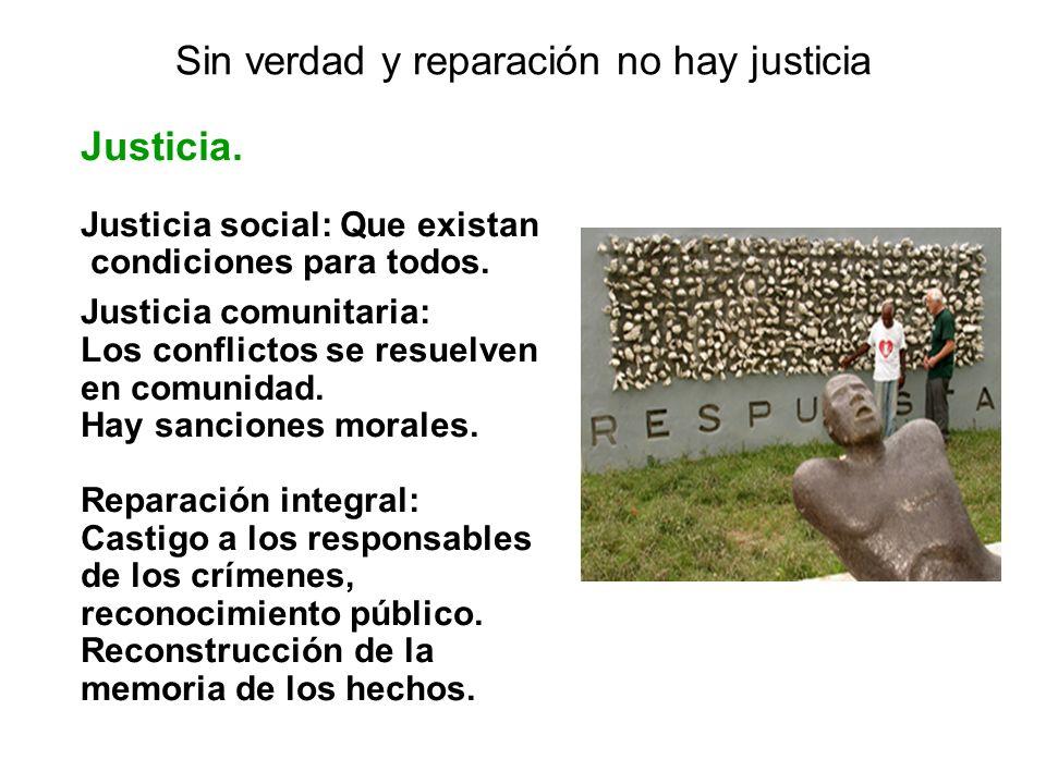Sin verdad y reparación no hay justicia