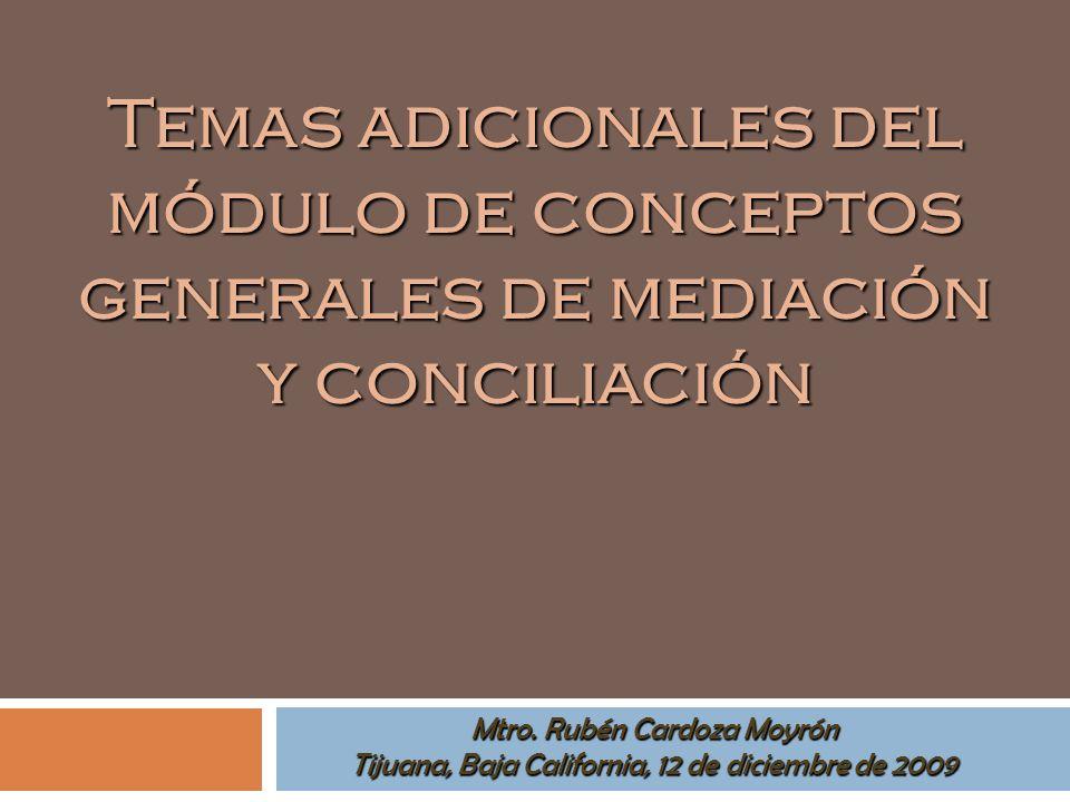 Temas adicionales del módulo de conceptos generales de mediación y conciliación