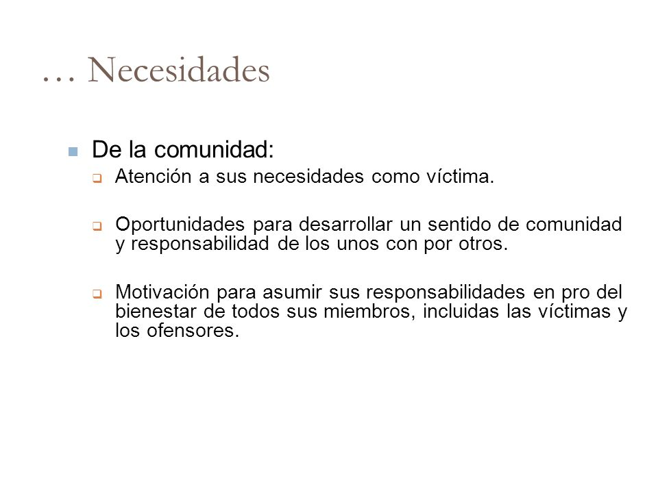 … Necesidades De la comunidad: