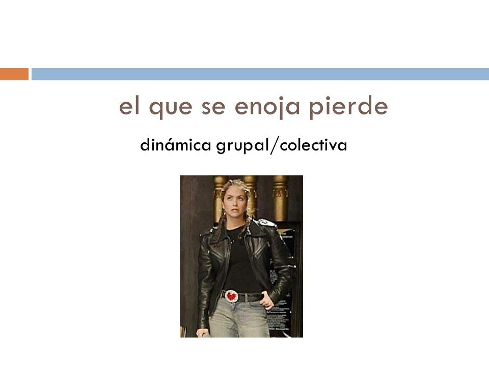 dinámica grupal/colectiva