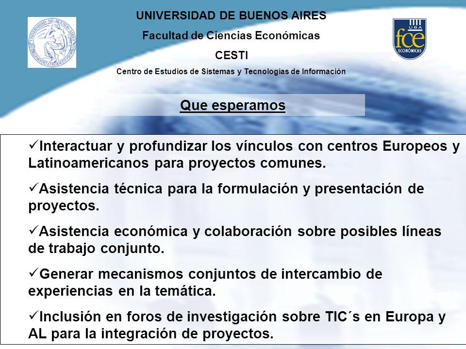 Que esperamos Interactuar y profundizar los vínculos con centros Europeos y Latinoamericanos para proyectos comunes.