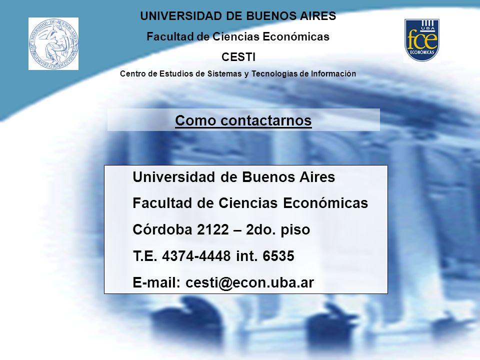 Como contactarnos Universidad de Buenos Aires. Facultad de Ciencias Económicas. Córdoba 2122 – 2do. piso.