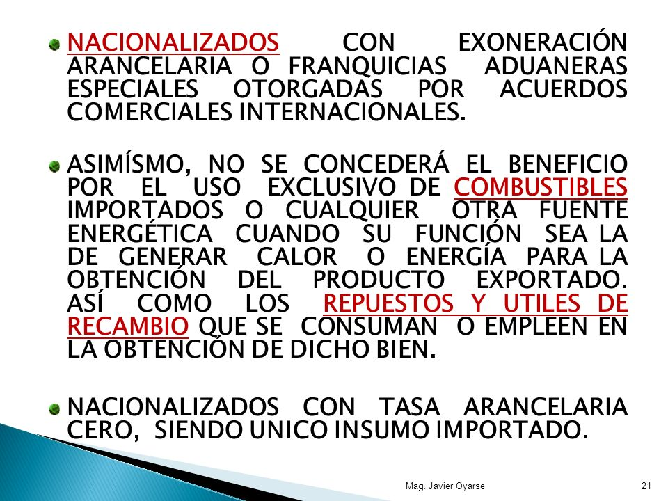 NACIONALIZADOS CON EXONERACIÓN ARANCELARIA O FRANQUICIAS ADUANERAS ESPECIALES OTORGADAS POR ACUERDOS COMERCIALES INTERNACIONALES.