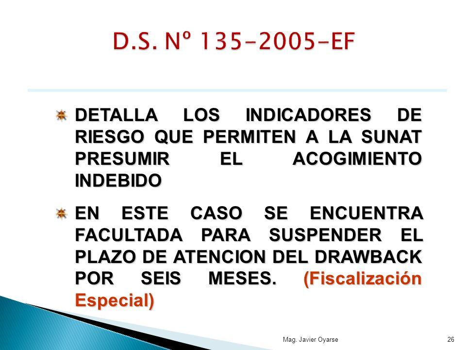 D.S. Nº 135-2005-EF DETALLA LOS INDICADORES DE RIESGO QUE PERMITEN A LA SUNAT PRESUMIR EL ACOGIMIENTO INDEBIDO.