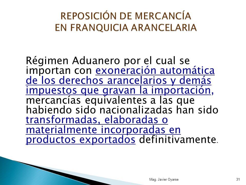 REPOSICIÓN DE MERCANCÍA EN FRANQUICIA ARANCELARIA