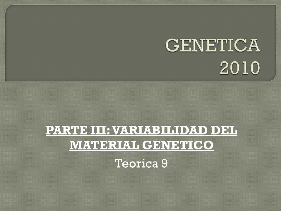 PARTE III: VARIABILIDAD DEL MATERIAL GENETICO