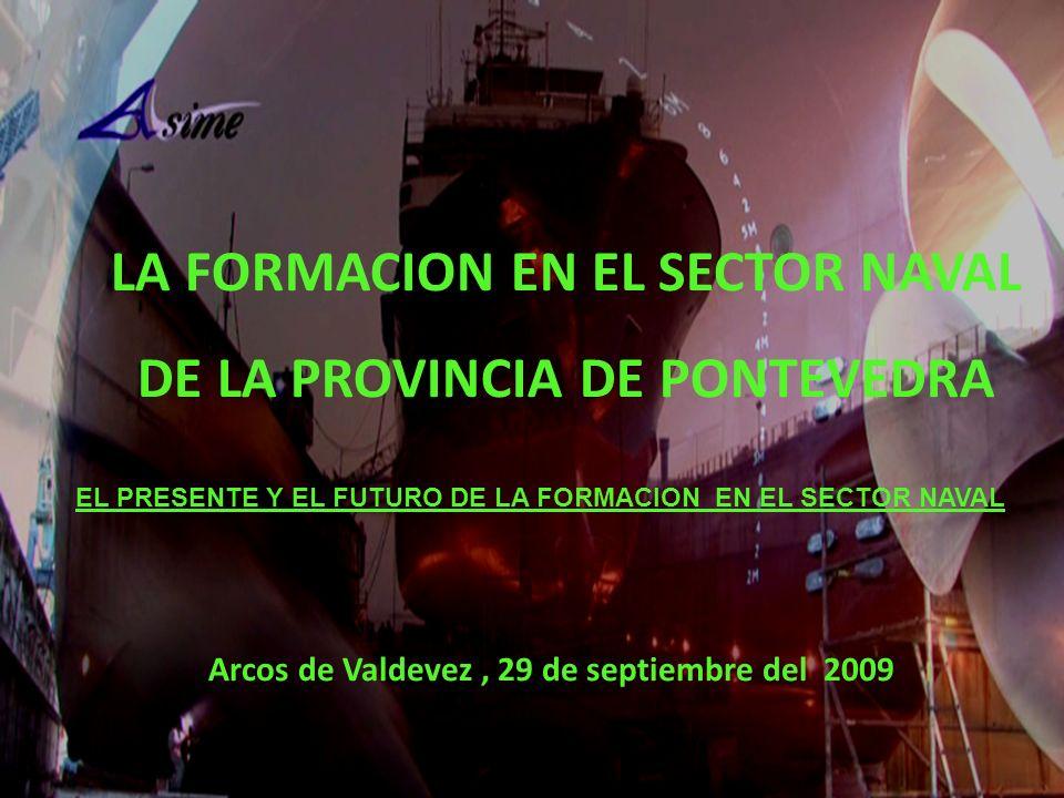 LA FORMACION EN EL SECTOR NAVAL DE LA PROVINCIA DE PONTEVEDRA