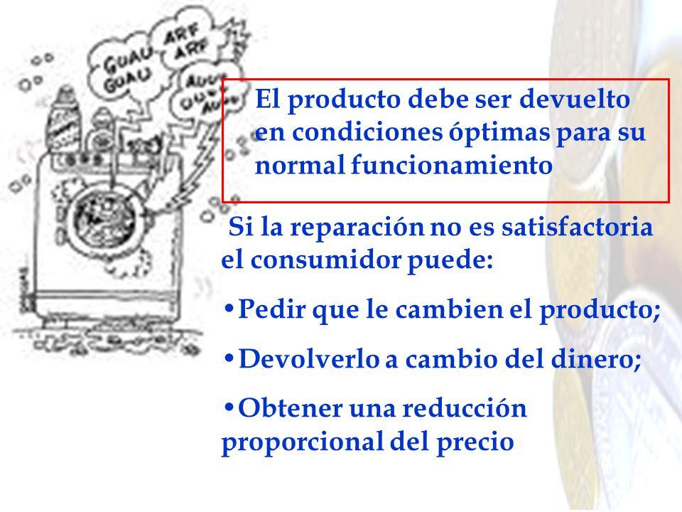 Si la reparación no es satisfactoria el consumidor puede: