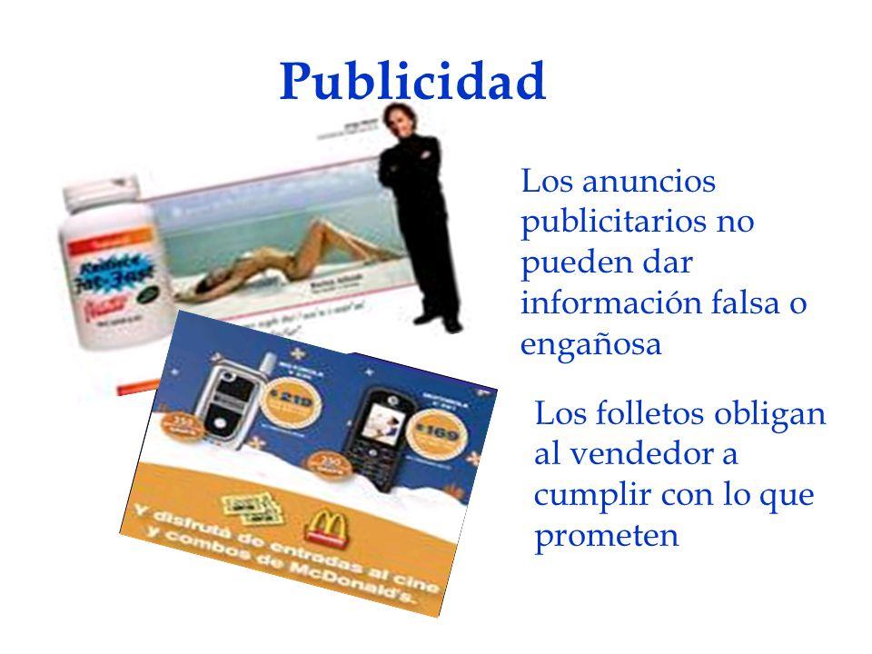 Publicidad Los anuncios publicitarios no pueden dar información falsa o engañosa.