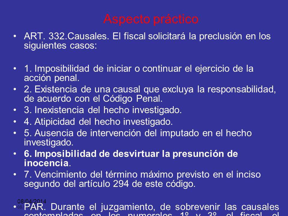 Aspecto práctico ART. 332.Causales. El fiscal solicitará la preclusión en los siguientes casos: