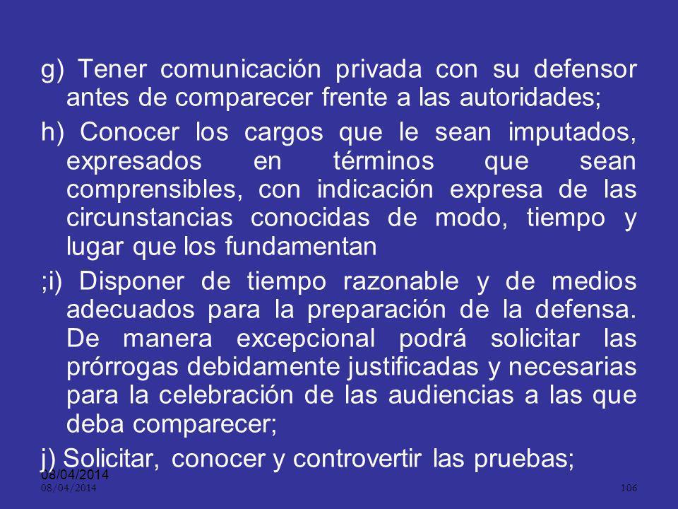 j) Solicitar, conocer y controvertir las pruebas;
