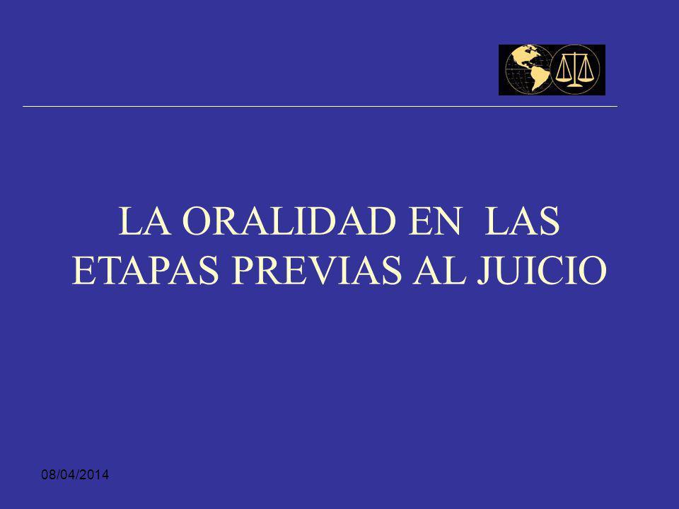 LA ORALIDAD EN LAS ETAPAS PREVIAS AL JUICIO