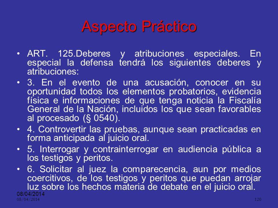 Aspecto Práctico ART. 125.Deberes y atribuciones especiales. En especial la defensa tendrá los siguientes deberes y atribuciones:
