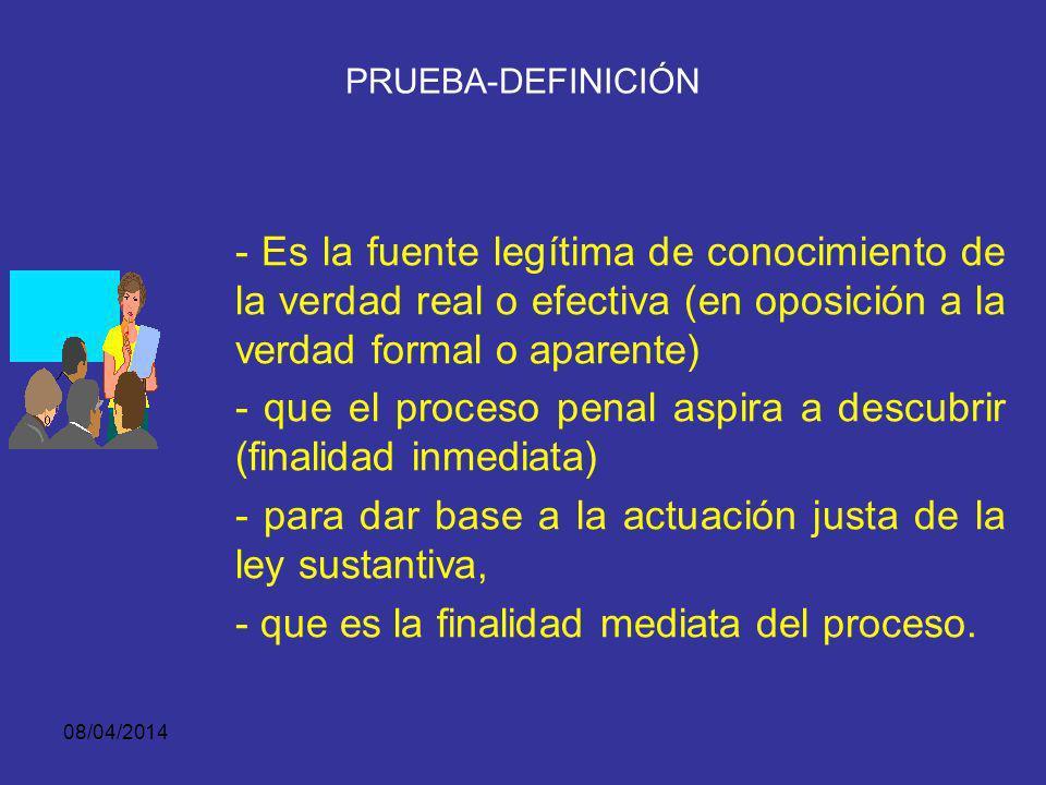 - que el proceso penal aspira a descubrir (finalidad inmediata)