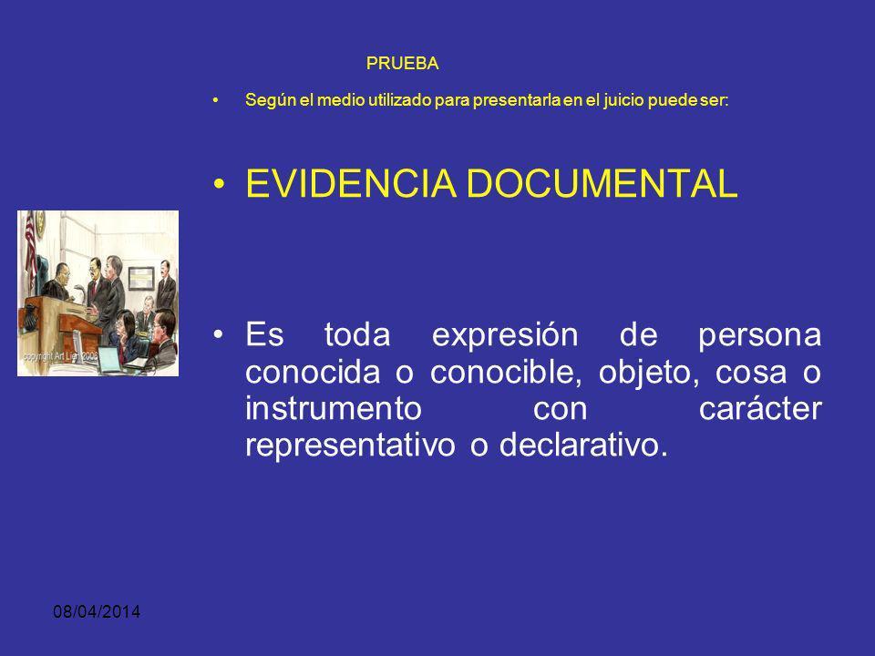 PRUEBA Según el medio utilizado para presentarla en el juicio puede ser: EVIDENCIA DOCUMENTAL.