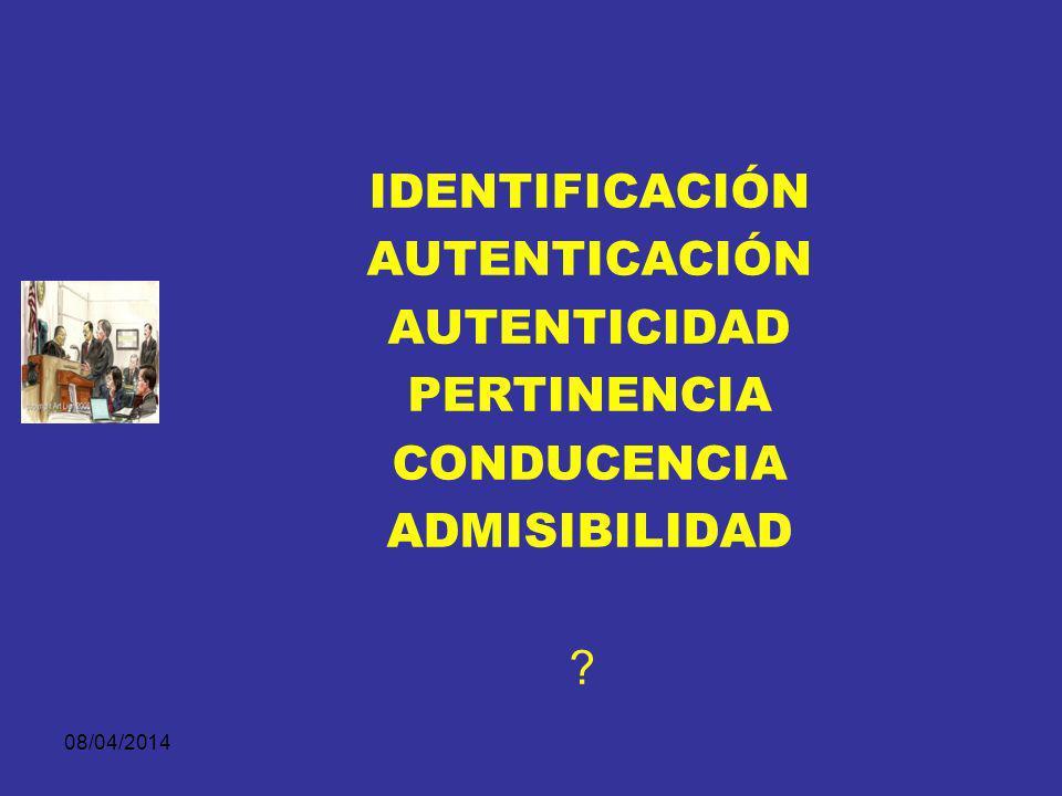 IDENTIFICACIÓN AUTENTICACIÓN AUTENTICIDAD PERTINENCIA CONDUCENCIA