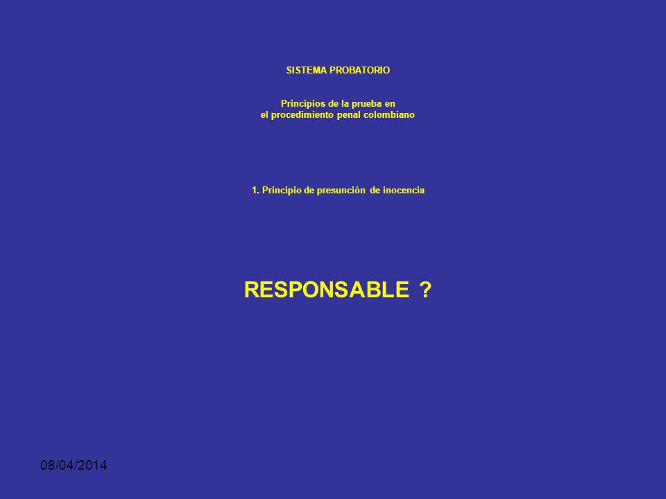 RESPONSABLE 29/03/2017 SISTEMA PROBATORIO Principios de la prueba en
