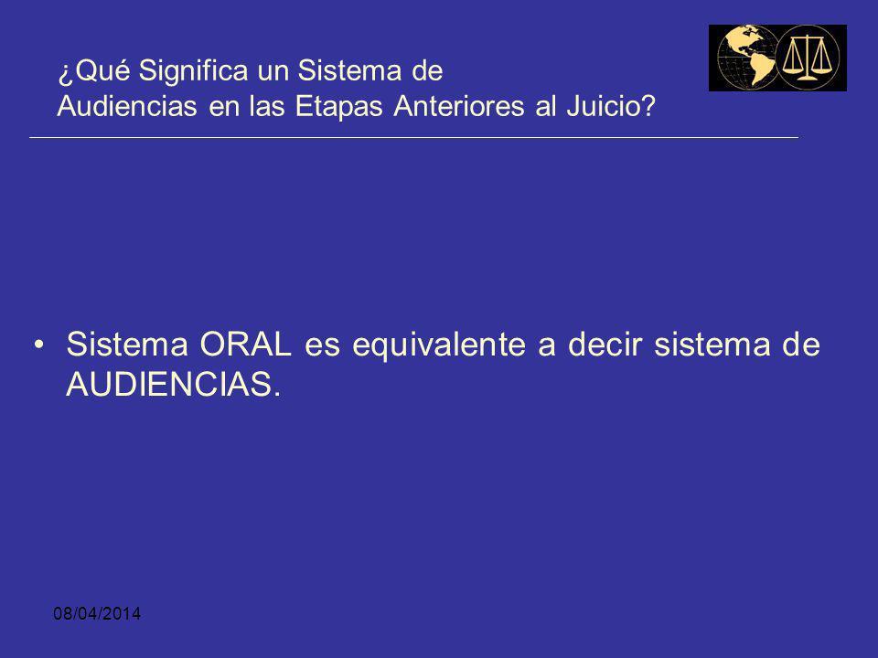 Sistema ORAL es equivalente a decir sistema de AUDIENCIAS.