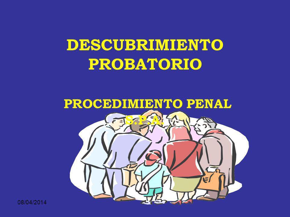 DESCUBRIMIENTO PROBATORIO PROCEDIMIENTO PENAL S.P.A.
