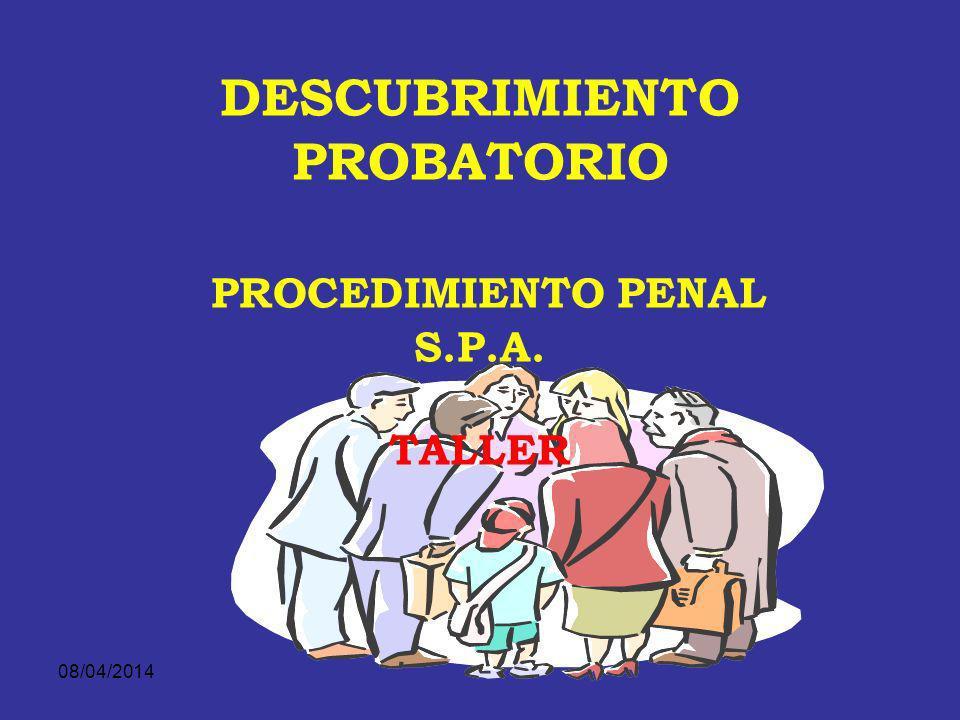 DESCUBRIMIENTO PROBATORIO PROCEDIMIENTO PENAL S.P.A. TALLER