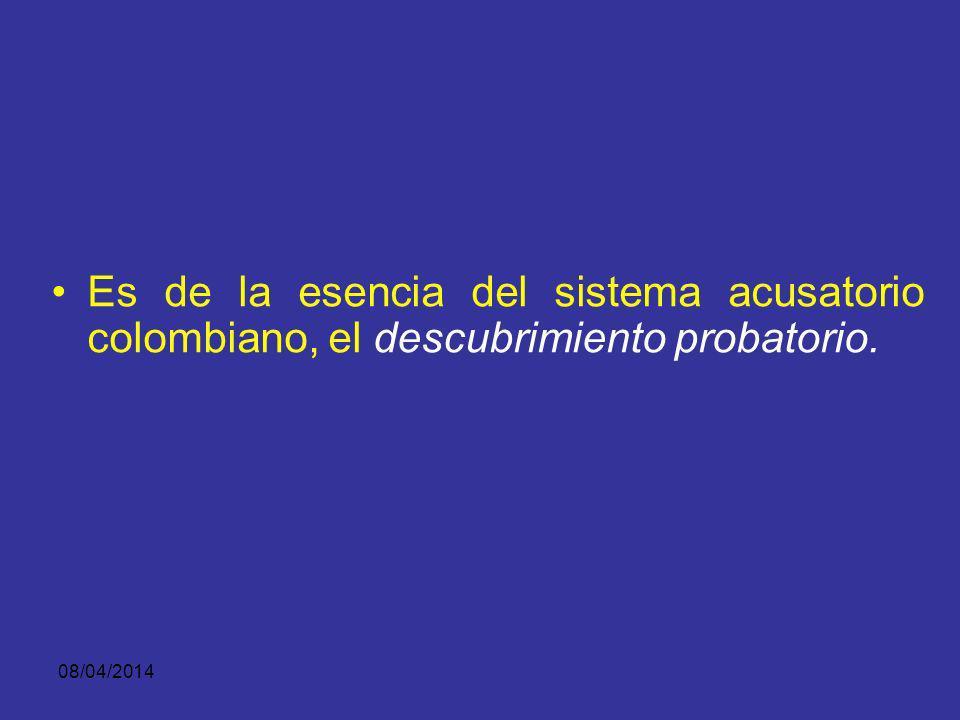 Es de la esencia del sistema acusatorio colombiano, el descubrimiento probatorio.