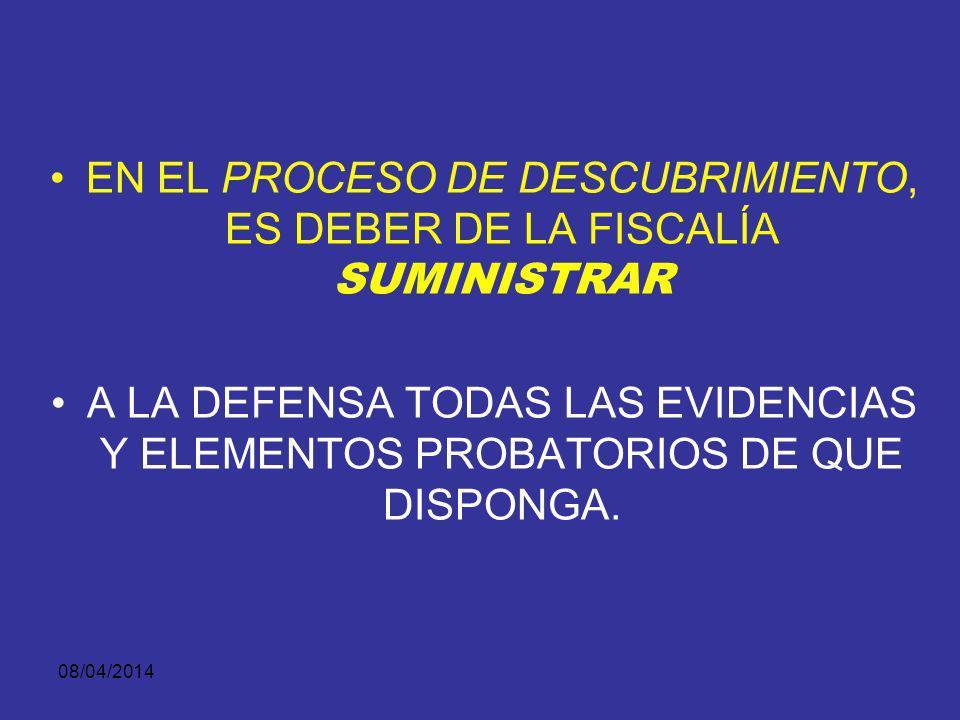 EN EL PROCESO DE DESCUBRIMIENTO, ES DEBER DE LA FISCALÍA SUMINISTRAR