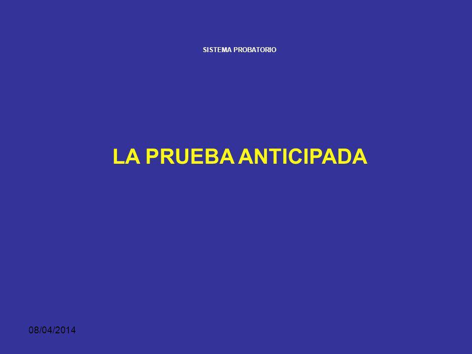 SISTEMA PROBATORIO LA PRUEBA ANTICIPADA 29/03/2017