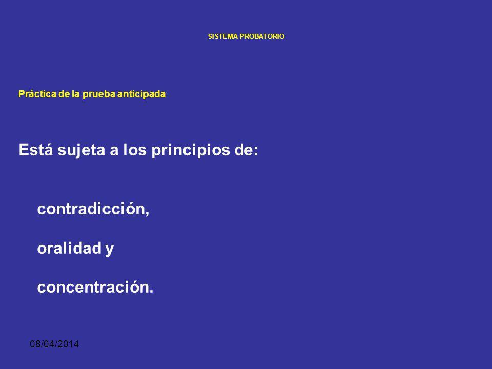 Está sujeta a los principios de: