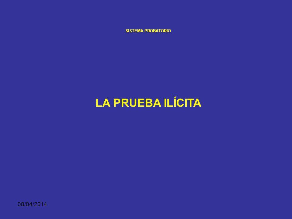 SISTEMA PROBATORIO LA PRUEBA ILÍCITA 29/03/2017