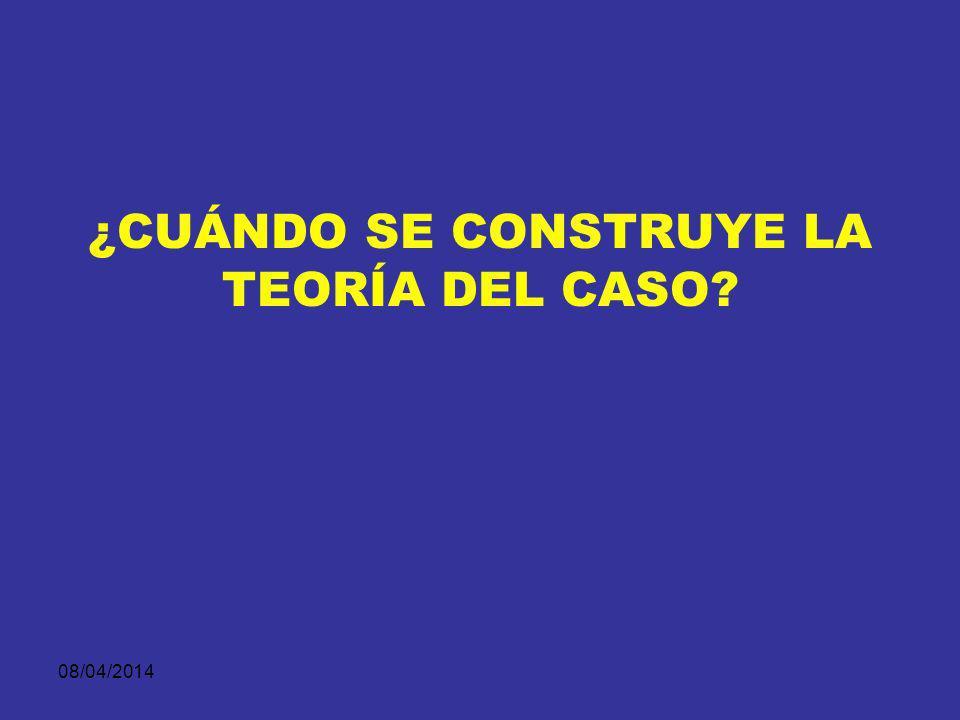 ¿CUÁNDO SE CONSTRUYE LA TEORÍA DEL CASO
