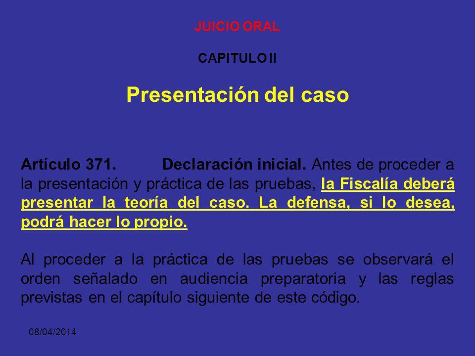 JUICIO ORAL CAPITULO II. Presentación del caso.