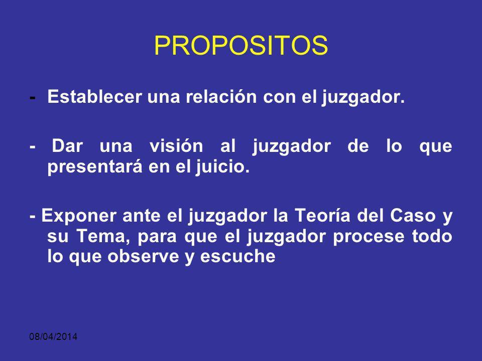 PROPOSITOS - Establecer una relación con el juzgador.