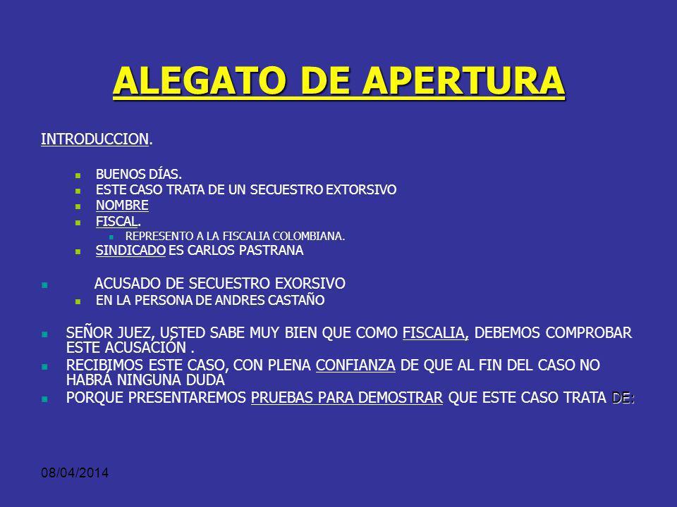 ALEGATO DE APERTURA INTRODUCCION. ACUSADO DE SECUESTRO EXORSIVO