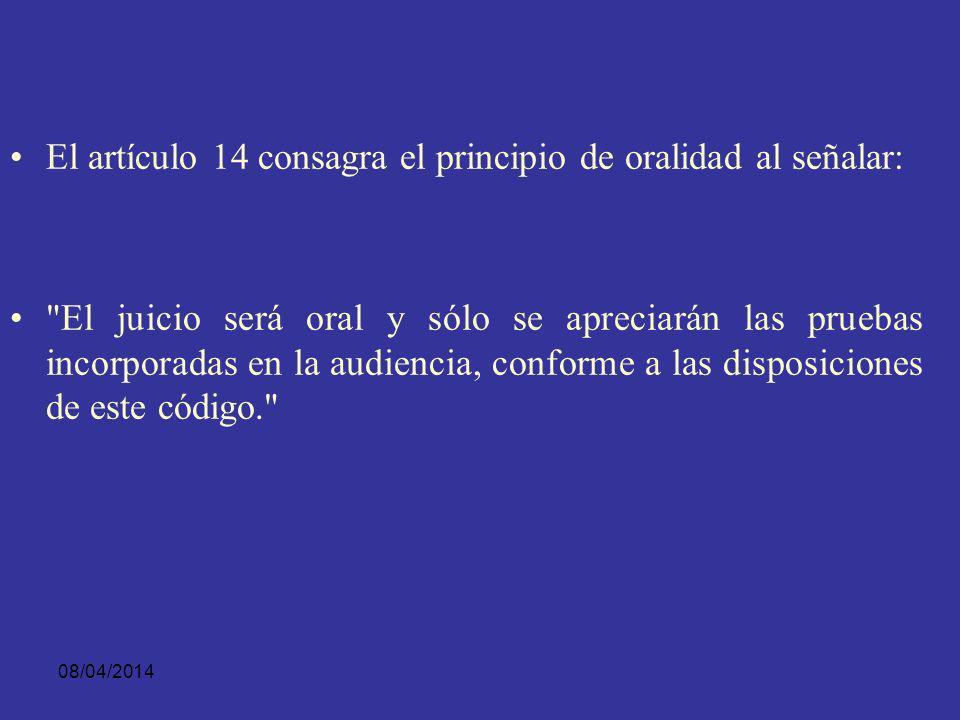 El artículo 14 consagra el principio de oralidad al señalar: