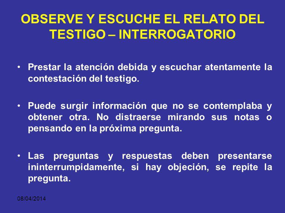 OBSERVE Y ESCUCHE EL RELATO DEL TESTIGO – INTERROGATORIO