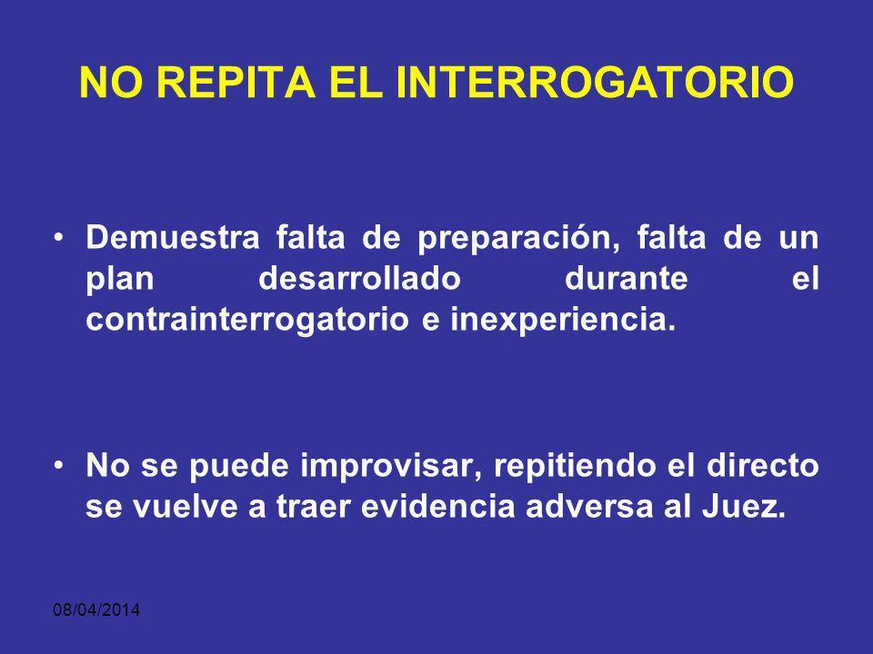 NO REPITA EL INTERROGATORIO