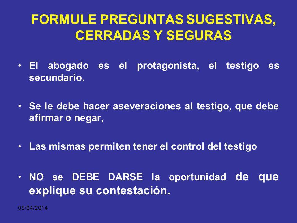 FORMULE PREGUNTAS SUGESTIVAS, CERRADAS Y SEGURAS