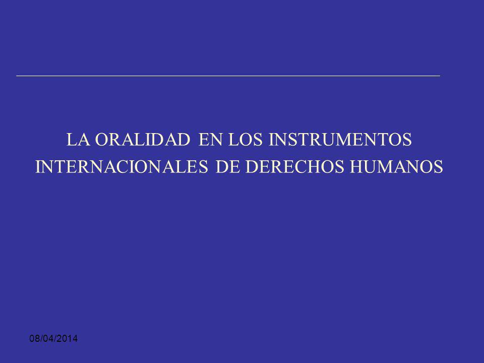 LA ORALIDAD EN LOS INSTRUMENTOS INTERNACIONALES DE DERECHOS HUMANOS