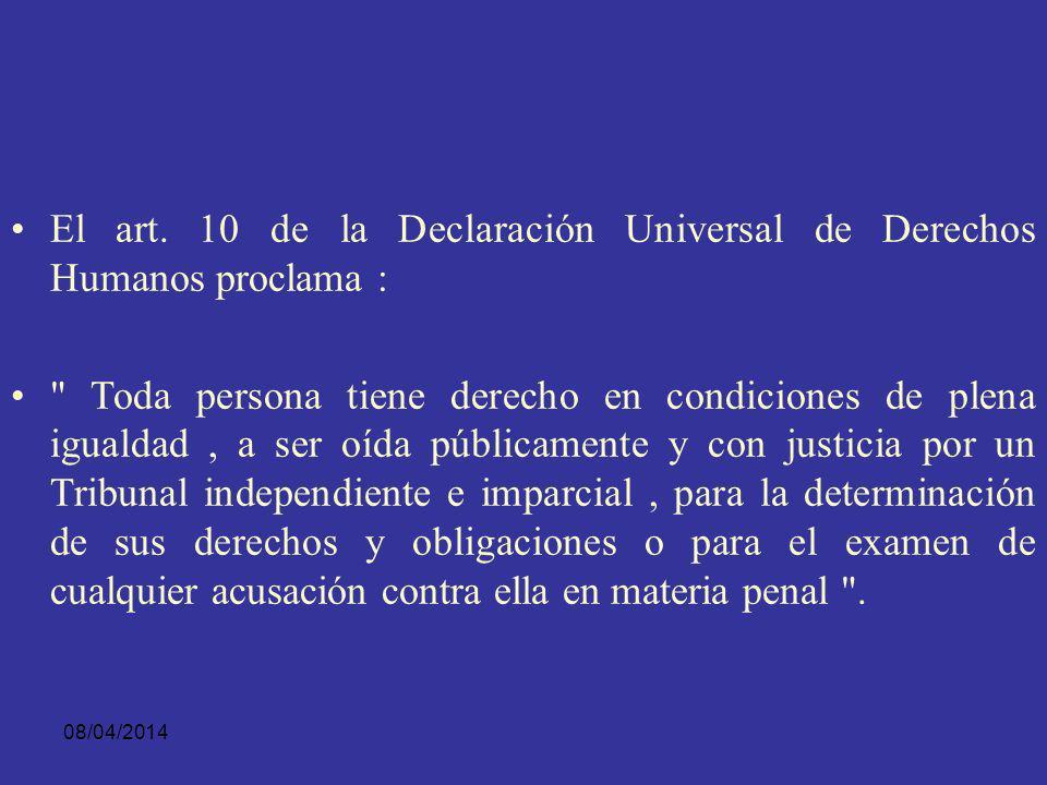 El art. 10 de la Declaración Universal de Derechos Humanos proclama :