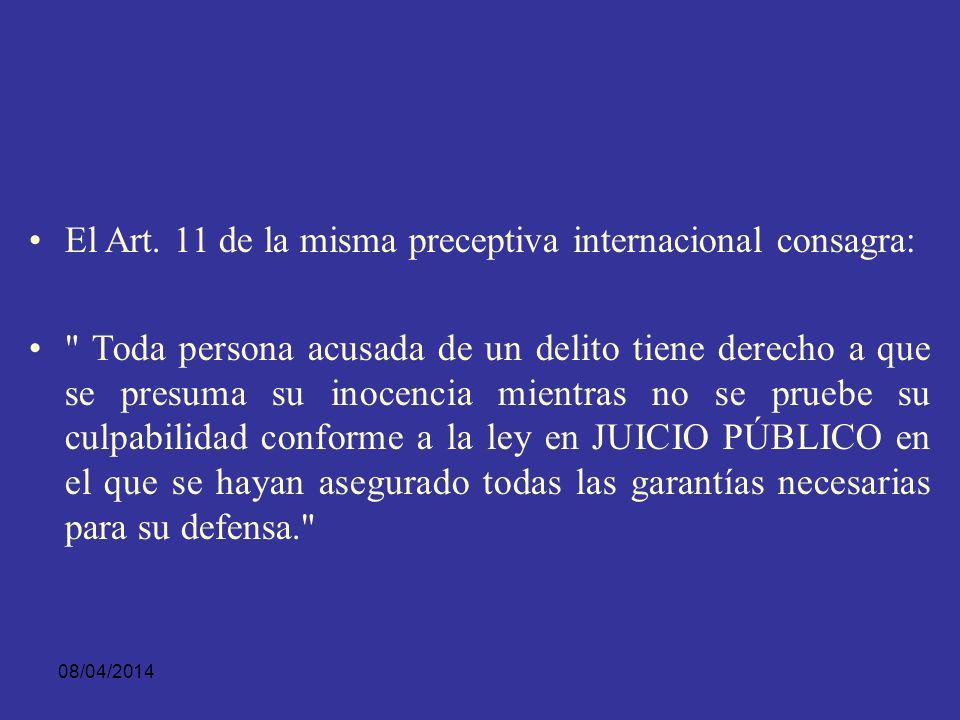 El Art. 11 de la misma preceptiva internacional consagra: