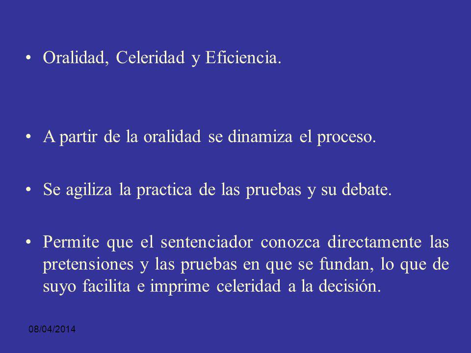 Oralidad, Celeridad y Eficiencia.