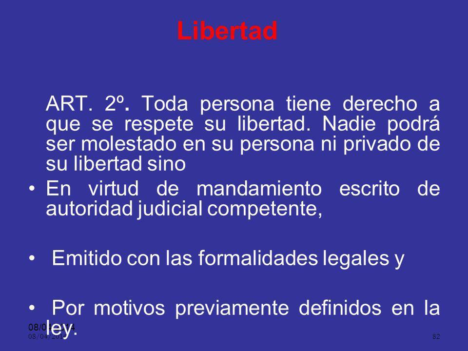 Libertad ART. 2º. Toda persona tiene derecho a que se respete su libertad. Nadie podrá ser molestado en su persona ni privado de su libertad sino.