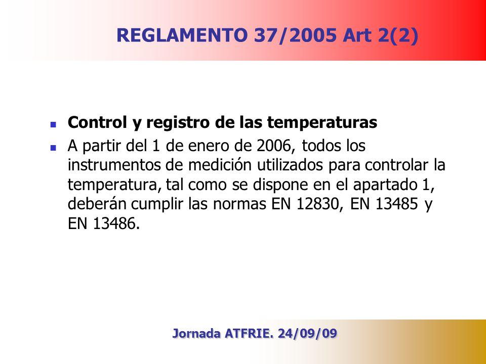 REGLAMENTO 37/2005 Art 2(2) Control y registro de las temperaturas