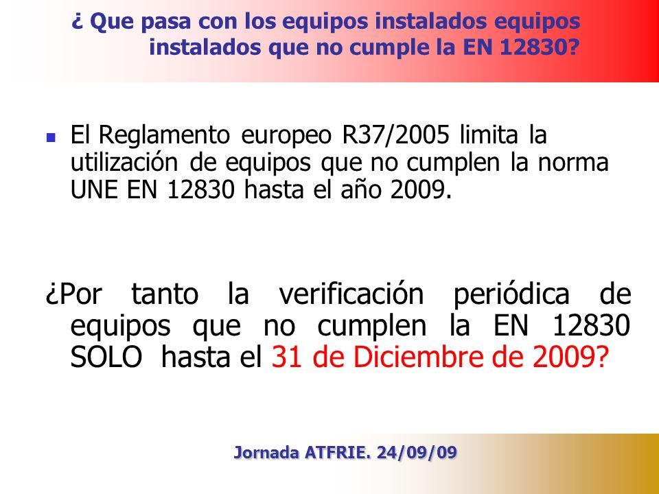 ¿ Que pasa con los equipos instalados equipos instalados que no cumple la EN 12830